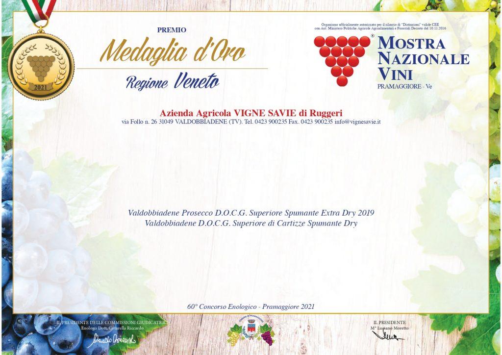 Medaglia d'Oro Mostra Nazionale Vini Pramaggiore 2021 - Valdobbiadene Prosecco D.O.C.G. Superiore Spumante Extra Dry e Valdobbiadene D.O.C.G Superiore di Cartizze Spumante Dry
